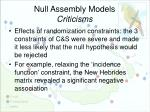null assembly models criticisms1