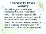 null assembly models criticisms4
