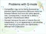 problems with q mode