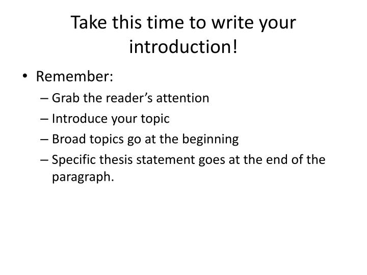 Take this time to write your introduction!