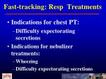 fast tracking resp treatments