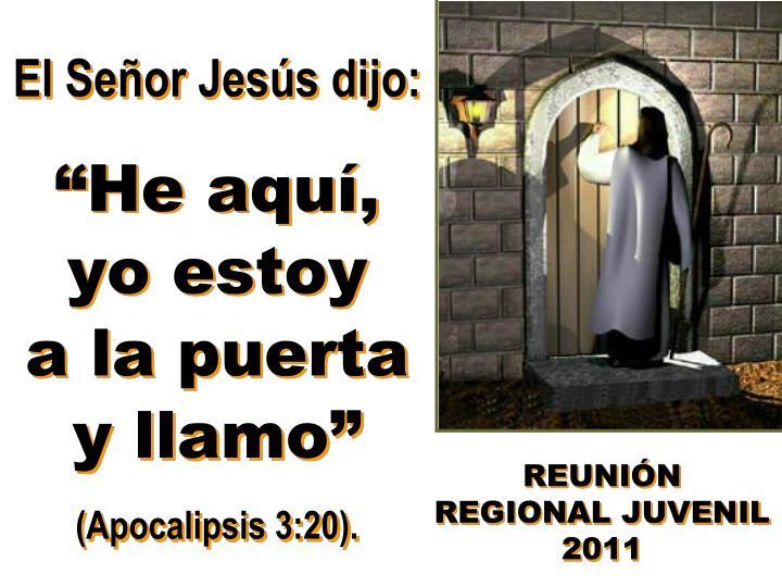 El Señor Jesús dijo: