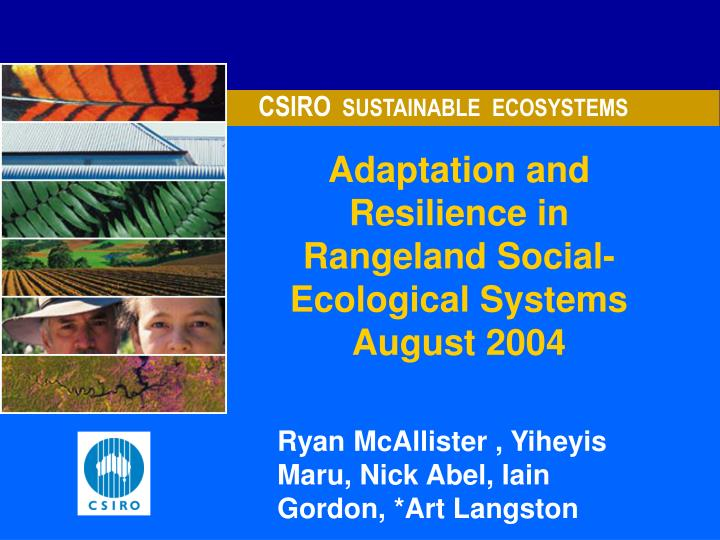 Adaptation and resilience in rangeland social ecological systems august 2004