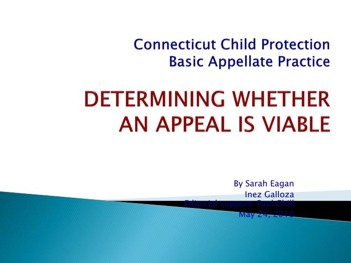 Connecticut child protection basic appellate practice determining whether an appeal is viable