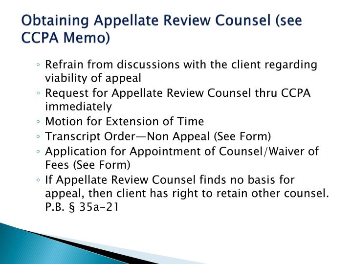 Obtaining Appellate Review Counsel (see CCPA Memo)