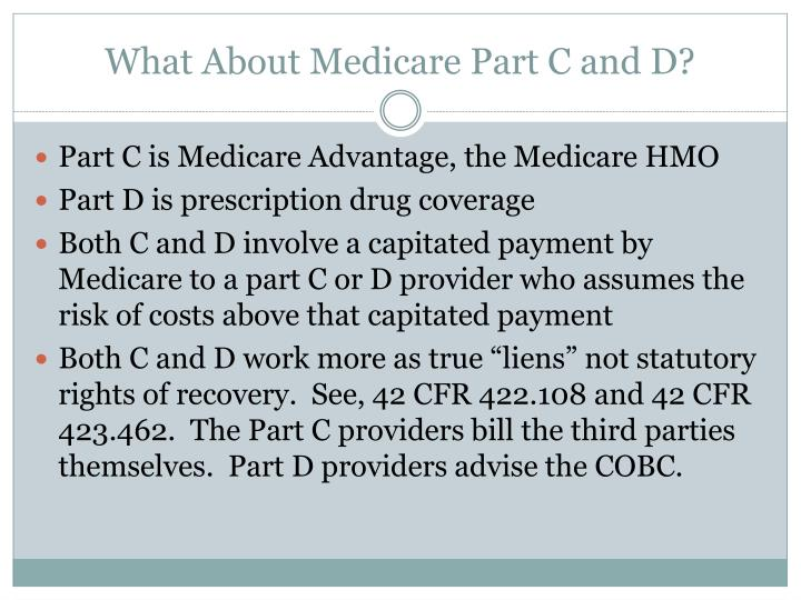 What About Medicare Part C and D?