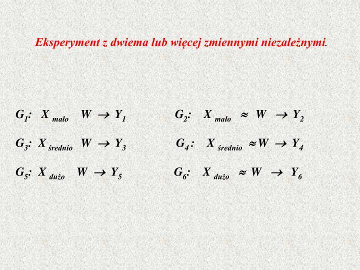 Eksperyment z dwiema lub więcej zmiennymi niezależnymi