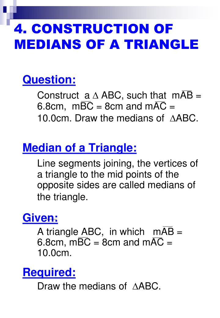 4. CONSTRUCTION OF MEDIANS OF A TRIANGLE