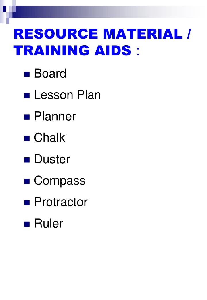 RESOURCE MATERIAL / TRAINING AIDS