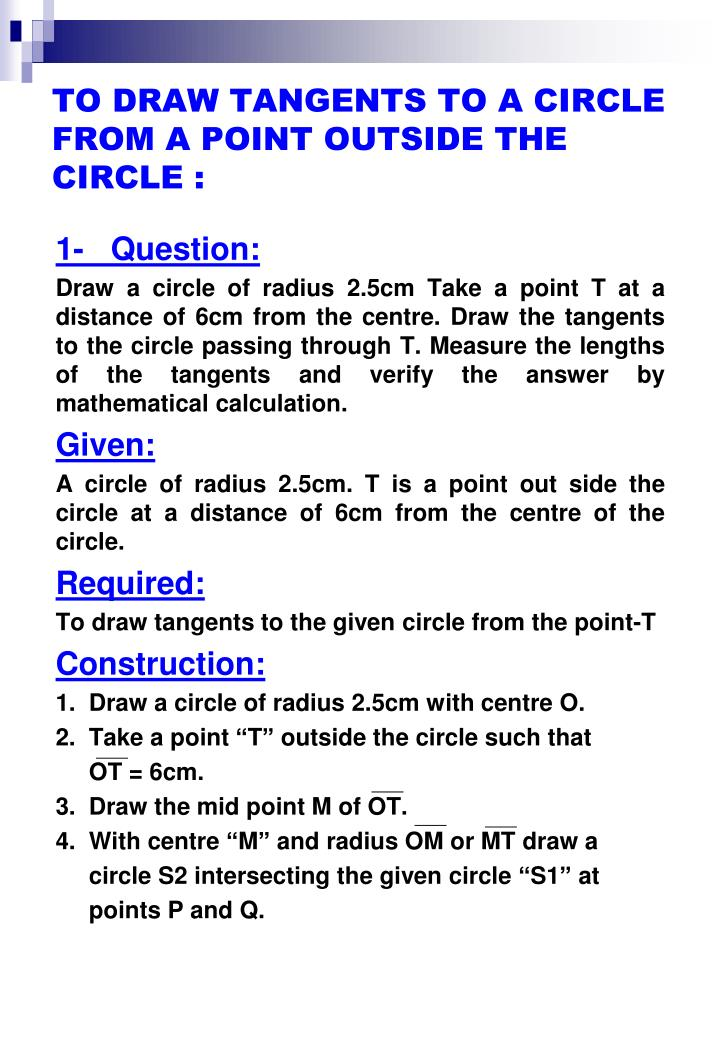 TO DRAW TANGENTS TO A CIRCLE FROM A POINT OUTSIDE THE CIRCLE :