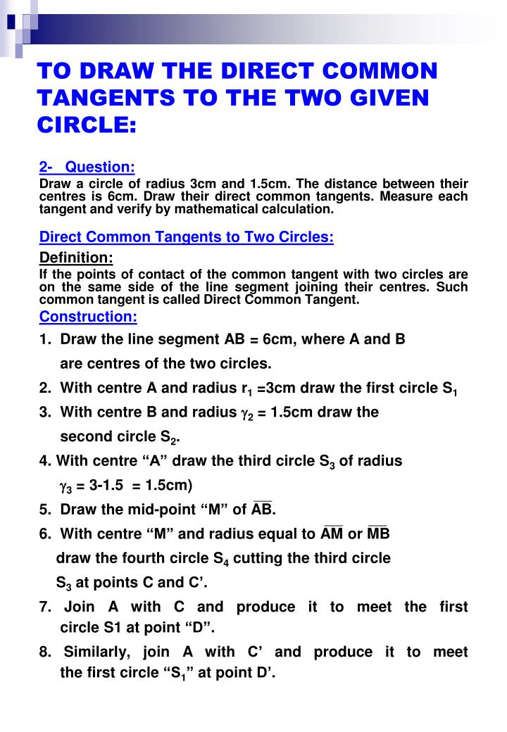 TO DRAW THE DIRECT COMMON TANGENTS TO THE TWO GIVEN CIRCLE: