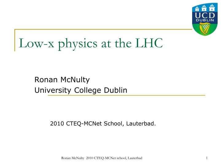 low x physics at the lhc n.