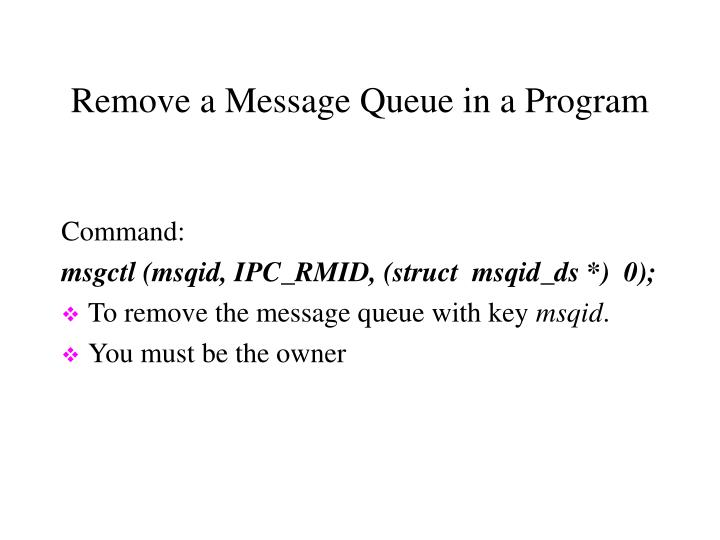 Remove a Message Queue in a Program
