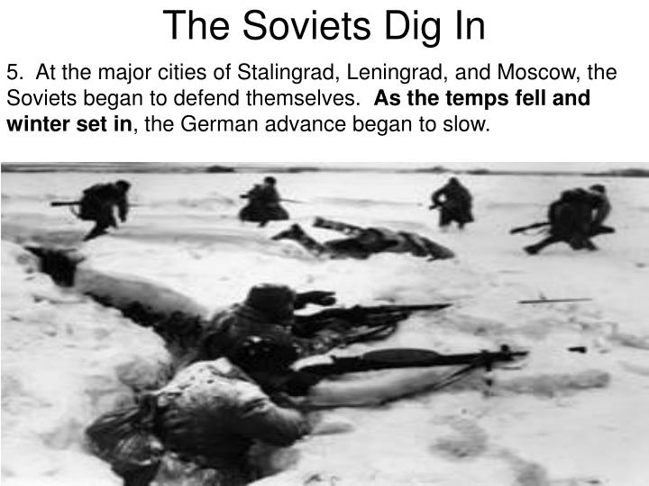 The Soviets Dig In