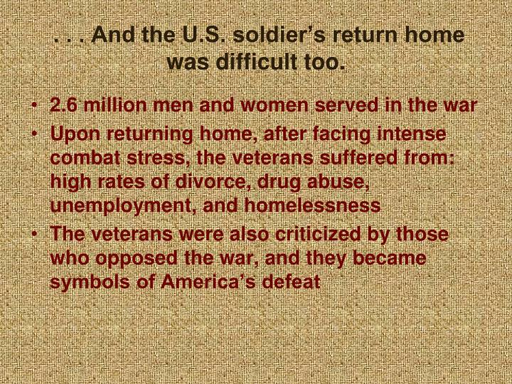 . . . And the U.S. soldier's return home was difficult too.