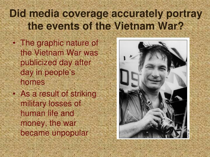 Did media coverage accurately portray the events of the Vietnam War?