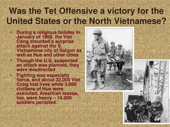 Was the Tet Offensive a victory for the United States or the North Vietnamese?