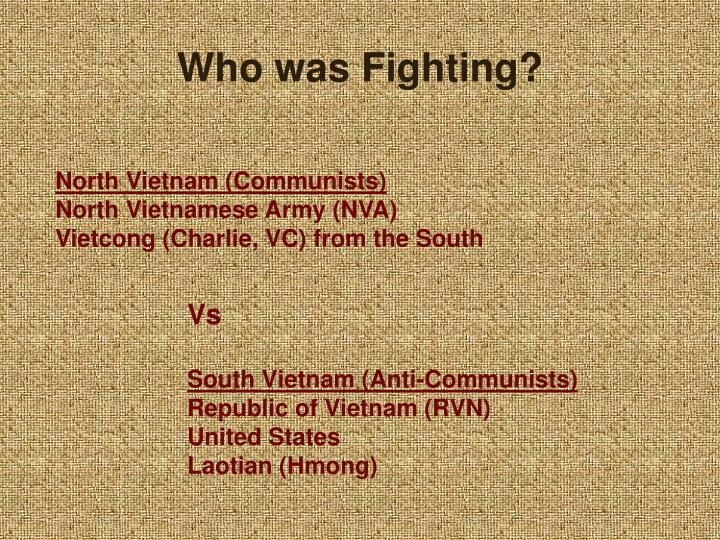 Who was Fighting?