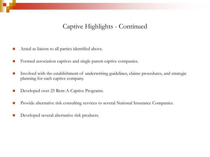 Captive Highlights - Continued