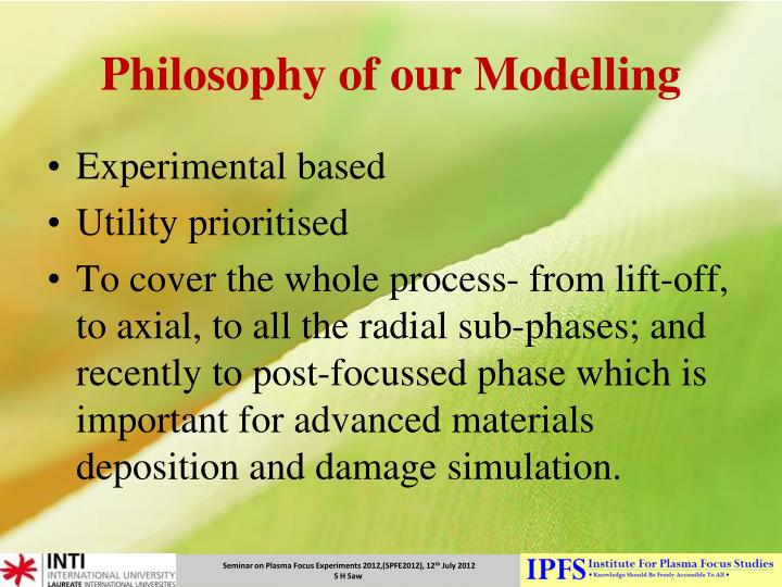 Philosophy of our Modelling