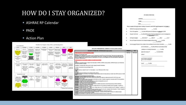How do i stay organized