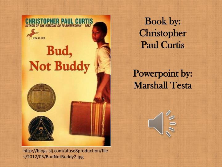Ppt Bud Not Buddy Powerpoint Presentation Id6614977