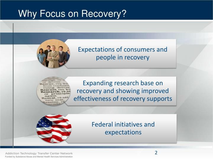 Why focus on recovery