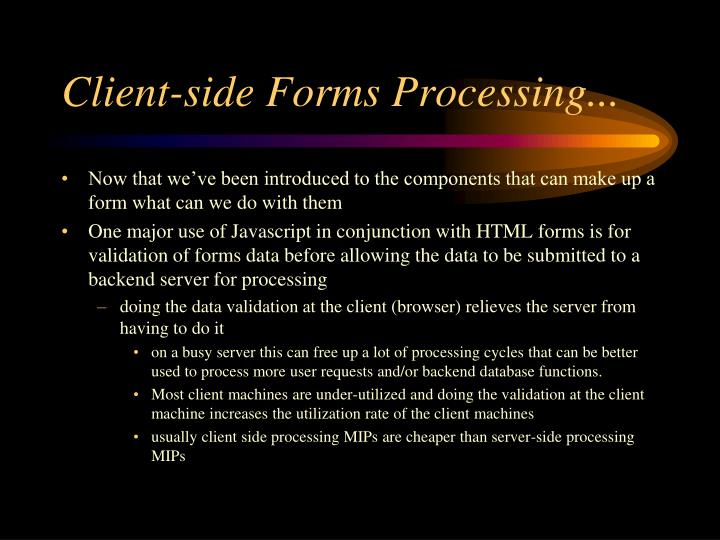 Client-side Forms Processing...