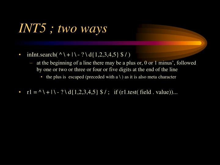 INT5 ; two ways