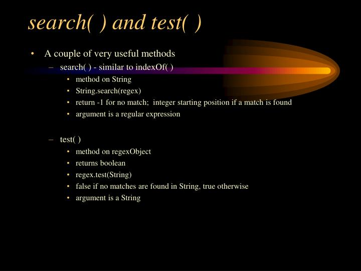 search( ) and test( )
