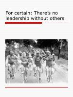 for certain there s no leadership without others