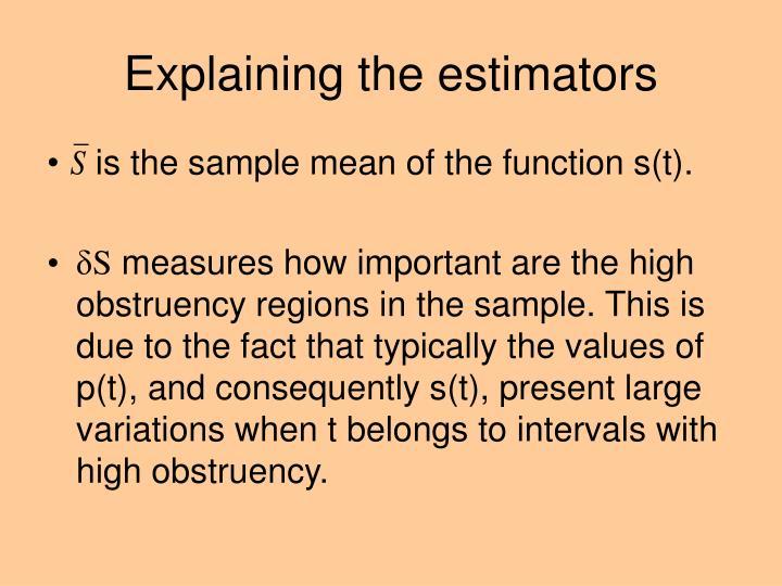 Explaining the estimators