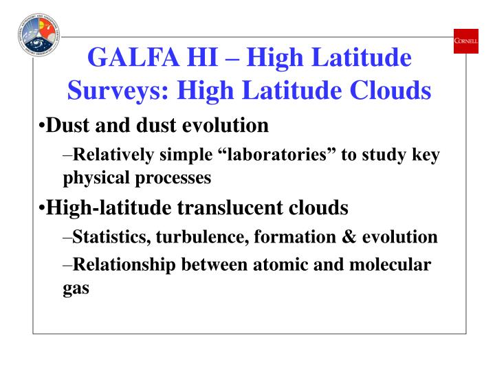 GALFA HI – High Latitude Surveys: High Latitude Clouds
