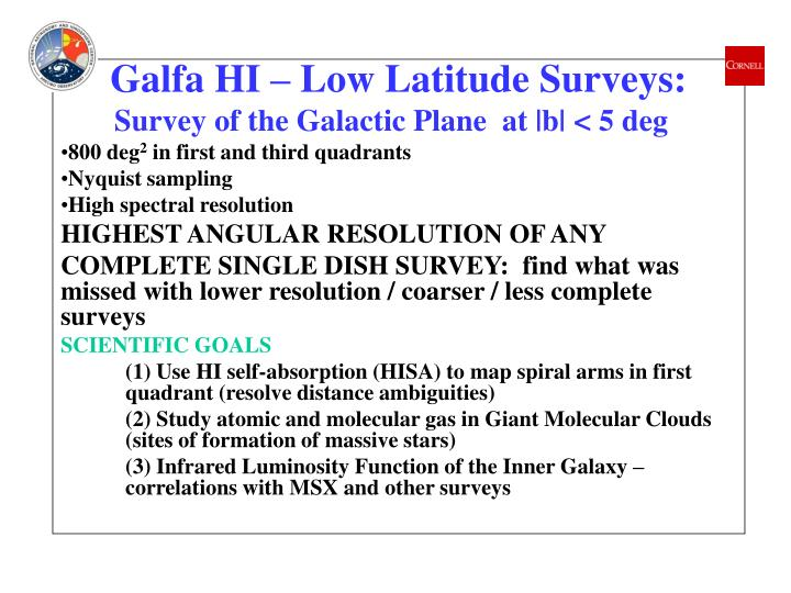 Galfa HI – Low Latitude Surveys:
