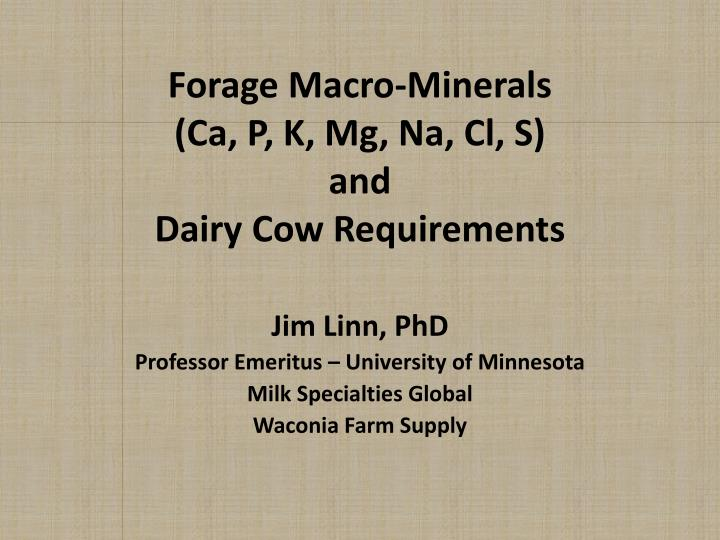 Forage macro minerals ca p k mg na cl s and dairy cow requirements