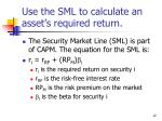 use the sml to calculate an asset s required return