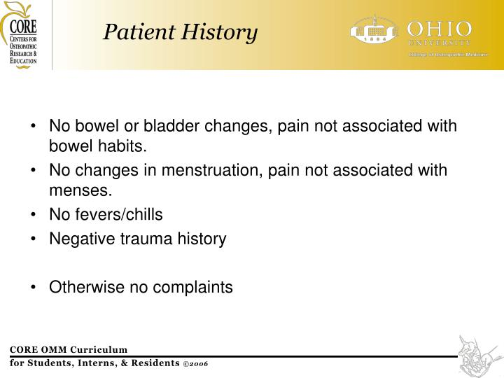 No bowel or bladder changes, pain not associated with bowel habits.