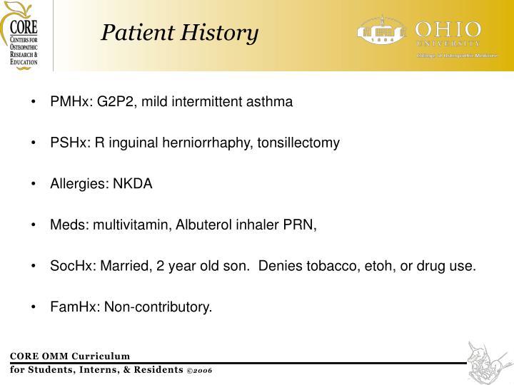 PMHx: G2P2, mild intermittent asthma
