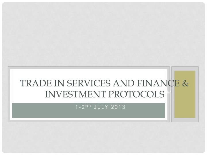 Trade in services and finance investment protocols