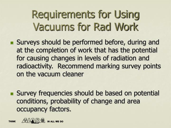 Requirements for Using Vacuums for Rad Work