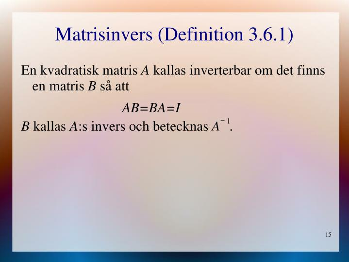 Matrisinvers (Definition 3.6.1)