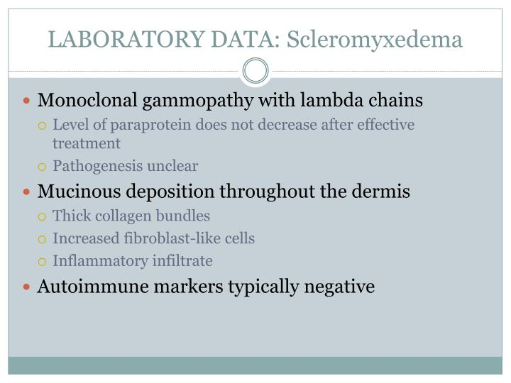 LABORATORY DATA: Scleromyxedema