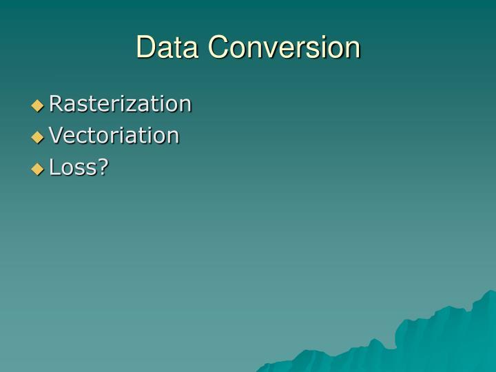 Data Conversion