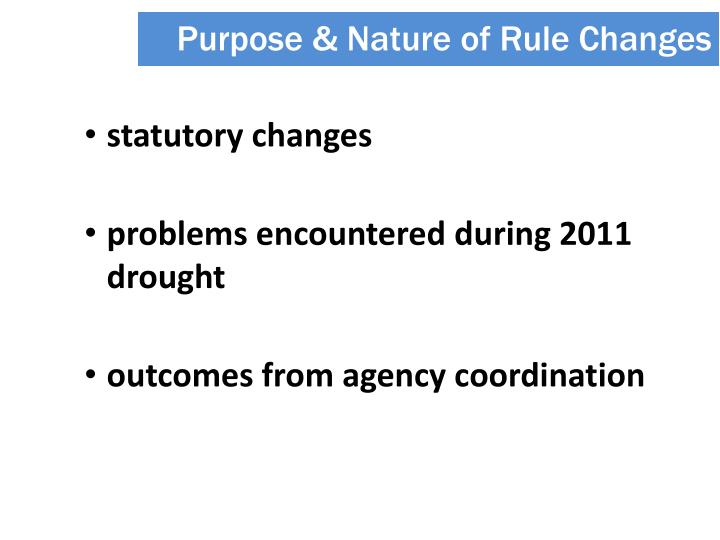 Purpose & Nature of Rule Changes
