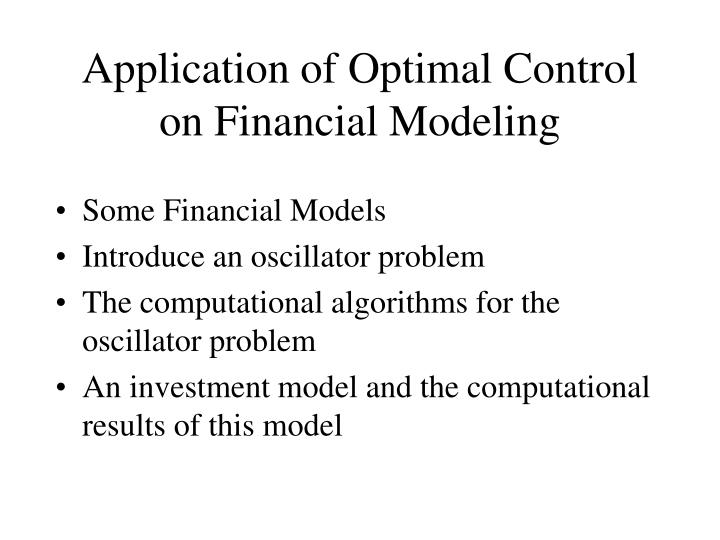 Application of optimal control on financial modeling