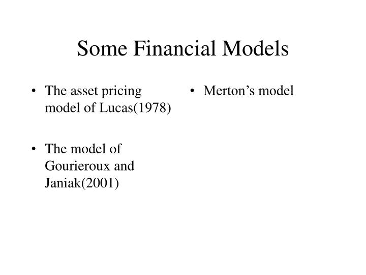 Some financial models