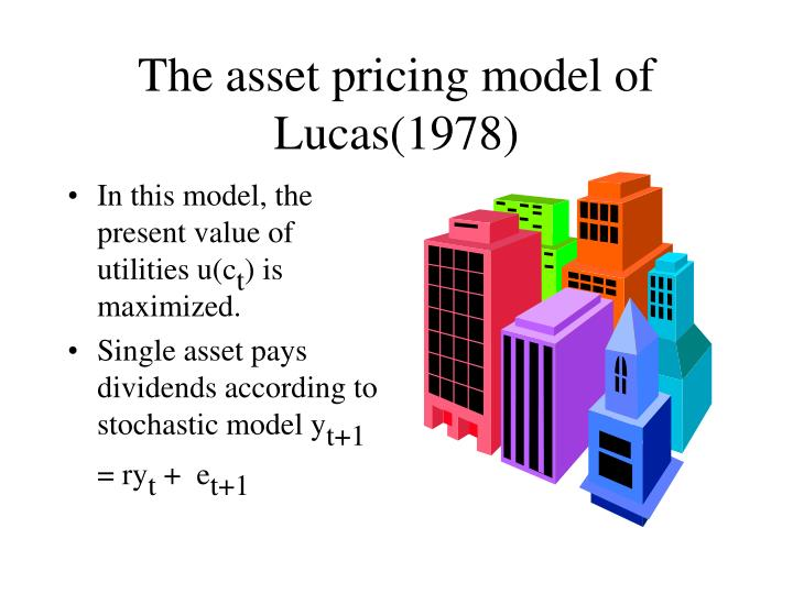 The asset pricing model of lucas 1978