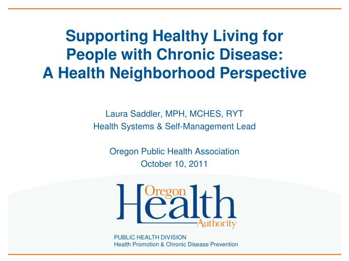 supporting healthy living for people with chronic disease a health neighborhood perspective n.