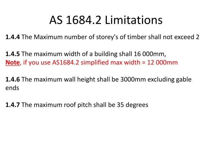 AS 1684.2 Limitations