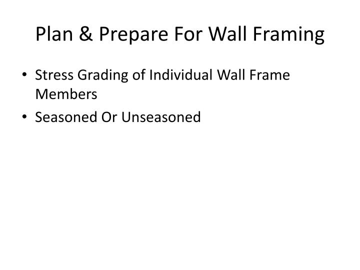 Plan & Prepare For Wall Framing